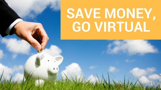 Save money, go virtual
