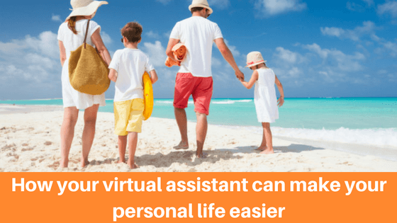 How your virtual assistant can make your personal life easier