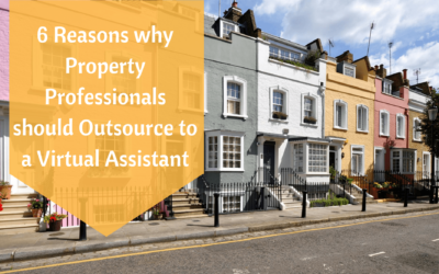 6 core reasons why property professionals should outsource to a virtual assistant